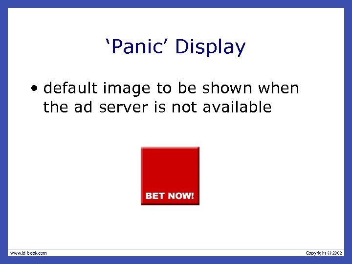 'Panic' Display • default image to be shown when the ad server is not