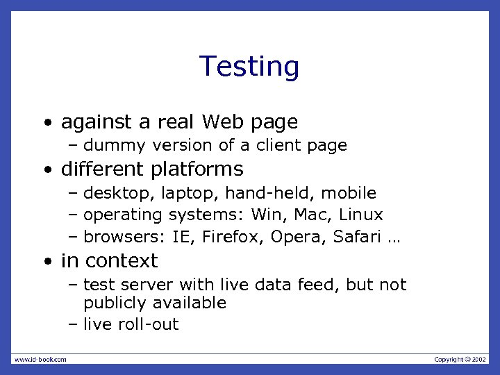 Testing • against a real Web page – dummy version of a client page