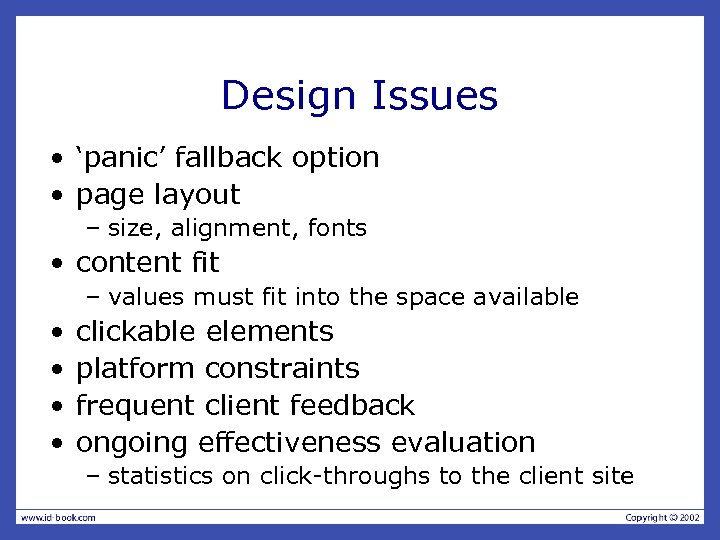 Design Issues • 'panic' fallback option • page layout – size, alignment, fonts •