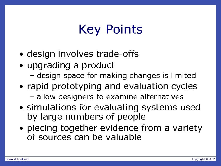 Key Points • design involves trade-offs • upgrading a product – design space for