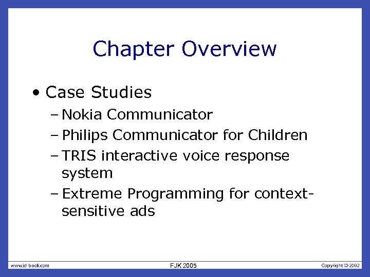 Chapter Overview • Case Studies – Nokia Communicator – Philips Communicator for Children –