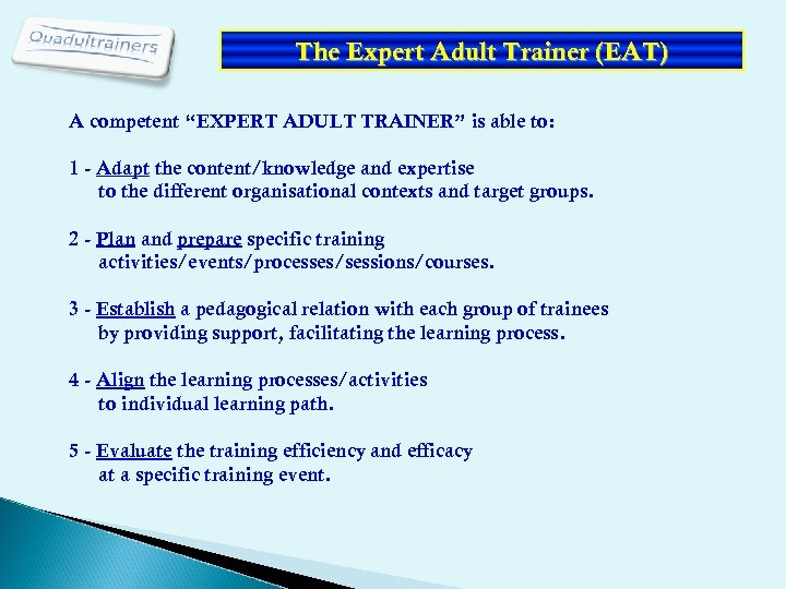 "The Expert Adult Trainer (EAT) A competent ""EXPERT ADULT TRAINER"" is able to: 1"