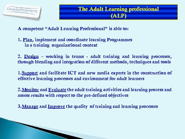 "The Adult Learning professional (ALP) A competent ""Adult Learning Professional"" is able to: 1."