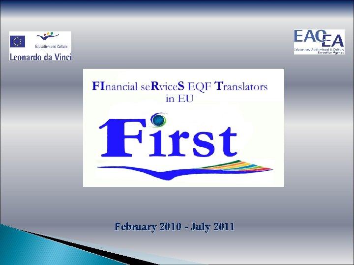 February 2010 - July 2011