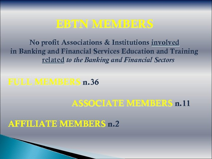 EBTN MEMBERS No profit Associations & Institutions involved in Banking and Financial Services Education