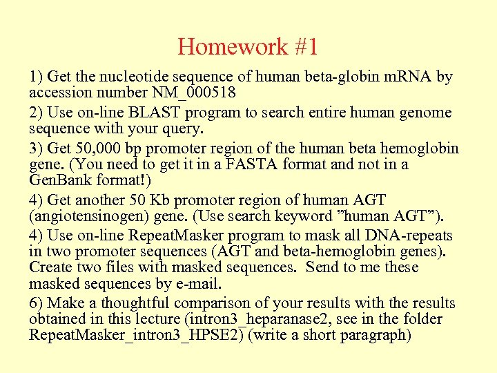 Homework #1 1) Get the nucleotide sequence of human beta-globin m. RNA by accession