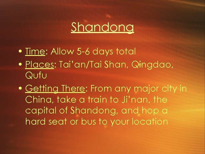 Shandong • Time: Allow 5 -6 days total • Places: Tai'an/Tai Shan, Qingdao, Qufu