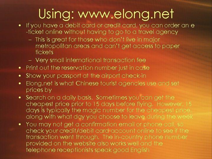 Using: www. elong. net • If you have a debit card or credit card,
