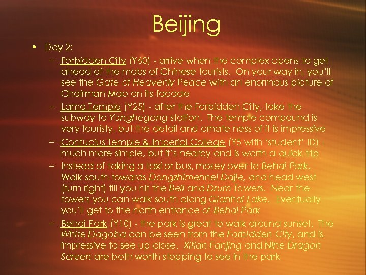 Beijing • Day 2: – Forbidden City (Y 60) - arrive when the complex