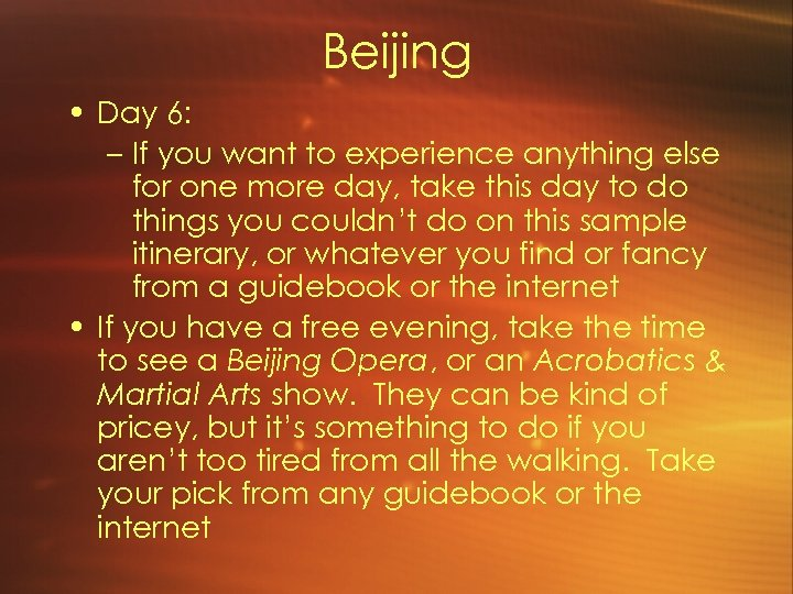 Beijing • Day 6: – If you want to experience anything else for one