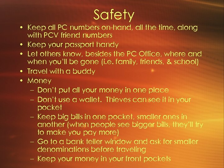 Safety • Keep all PC numbers on-hand, all the time, along with PCV friend