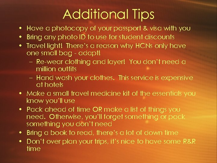 Additional Tips • Have a photocopy of your passport & visa with you •