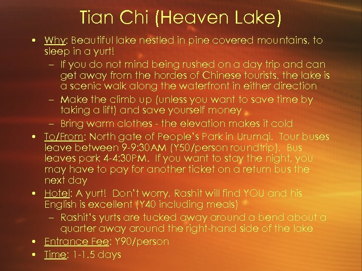 Tian Chi (Heaven Lake) • Why: Beautiful lake nestled in pine covered mountains, to