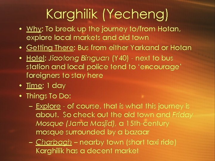 Karghilik (Yecheng) • Why: To break up the journey to/from Hotan, explore local markets