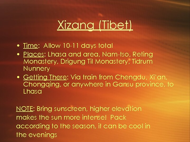 Xizang (Tibet) • Time: Allow 10 -11 days total • Places: Lhasa and area,