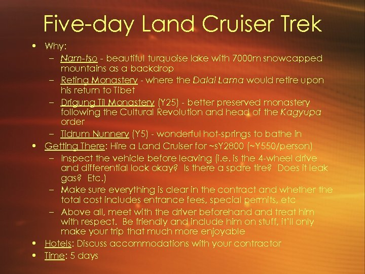 Five-day Land Cruiser Trek • Why: – Nam-tso - beautiful turquoise lake with 7000
