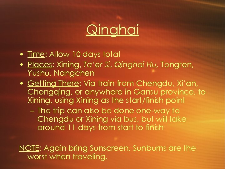 Qinghai • Time: Allow 10 days total • Places: Xining, Ta'er Si, Qinghai Hu,