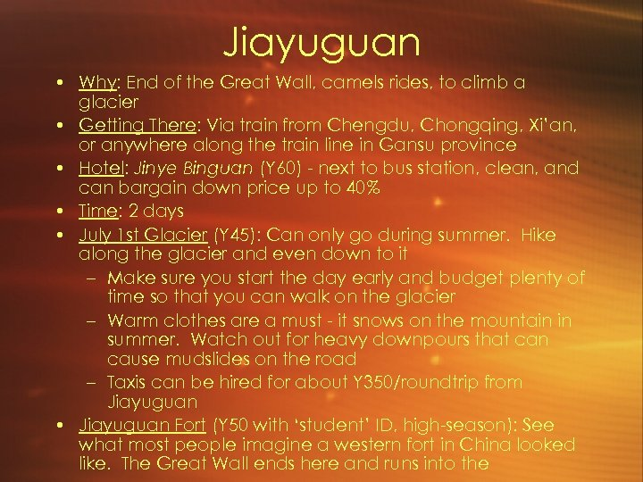 Jiayuguan • Why: End of the Great Wall, camels rides, to climb a glacier