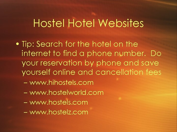 Hostel Hotel Websites • Tip: Search for the hotel on the internet to find