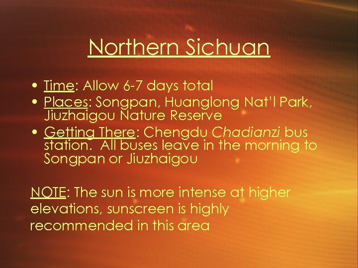 Northern Sichuan • Time: Allow 6 -7 days total • Places: Songpan, Huanglong Nat'l