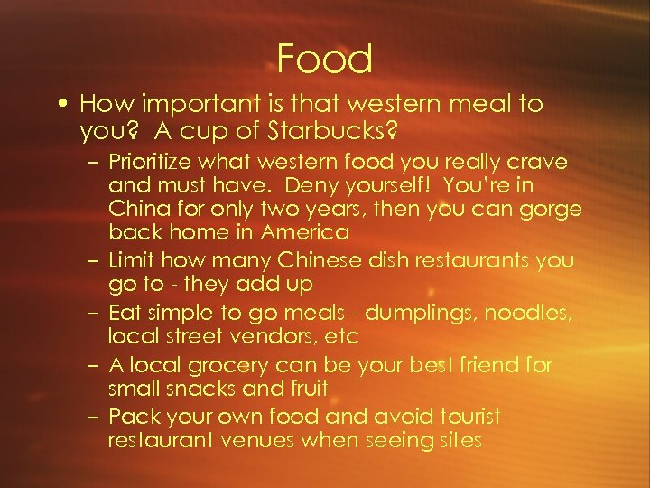 Food • How important is that western meal to you? A cup of Starbucks?