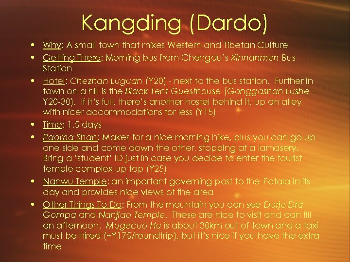 Kangding (Dardo) • Why: A small town that mixes Western and Tibetan Culture •