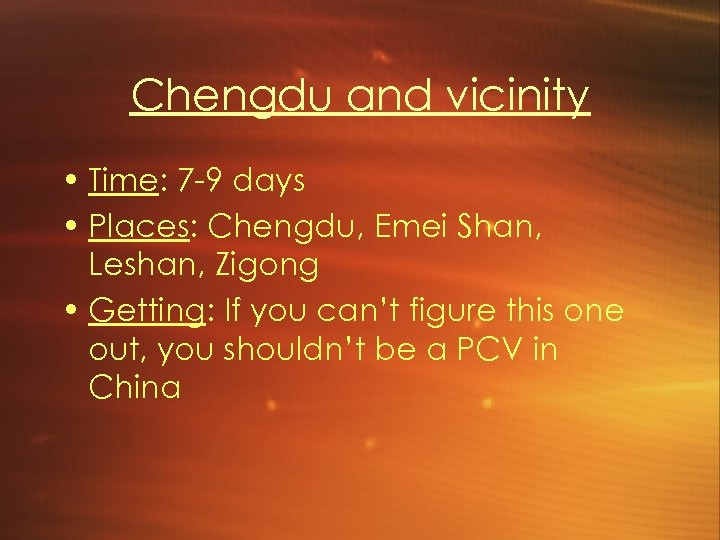 Chengdu and vicinity • Time: 7 -9 days • Places: Chengdu, Emei Shan, Leshan,