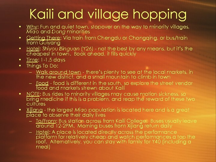 Kaili and village hopping • Why: Fun and quiet town, stopover on the way