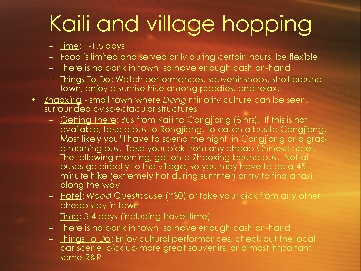 Kaili and village hopping – – Time: 1 -1. 5 days Food is limited