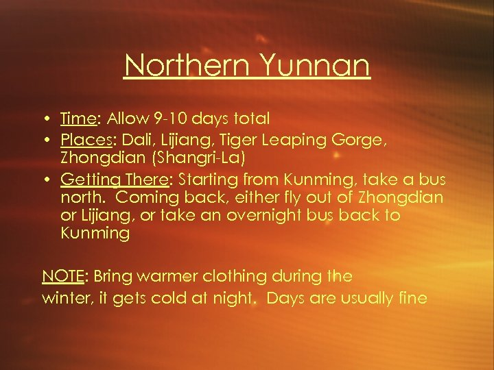 Northern Yunnan • Time: Allow 9 -10 days total • Places: Dali, Lijiang, Tiger