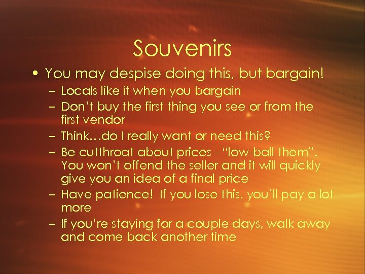 Souvenirs • You may despise doing this, but bargain! – Locals like it when