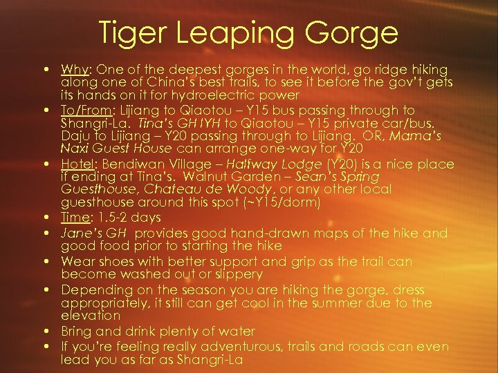 Tiger Leaping Gorge • Why: One of the deepest gorges in the world, go