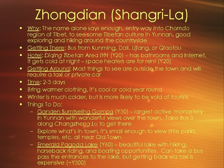 Zhongdian (Shangri-La) • Why: The name alone says enough, entry way into Chomdo region