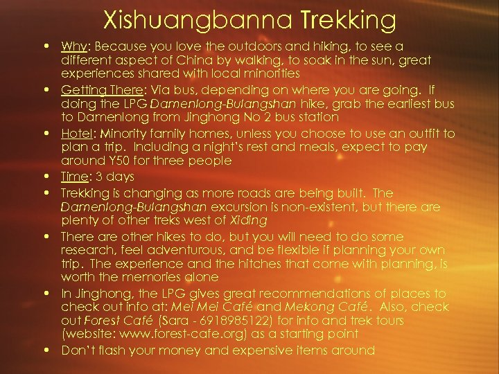Xishuangbanna Trekking • Why: Because you love the outdoors and hiking, to see a