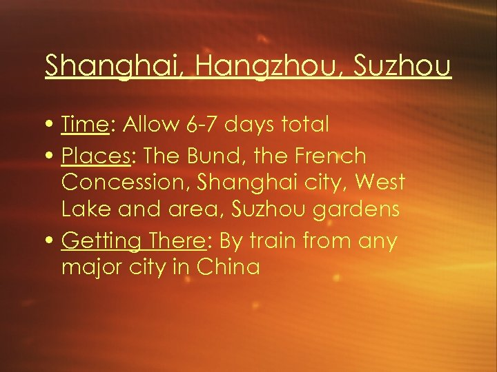 Shanghai, Hangzhou, Suzhou • Time: Allow 6 -7 days total • Places: The Bund,
