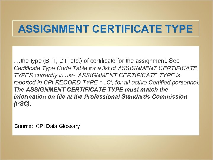 ASSIGNMENT CERTIFICATE TYPE …the type (B, T, DT, etc. ) of certificate for the