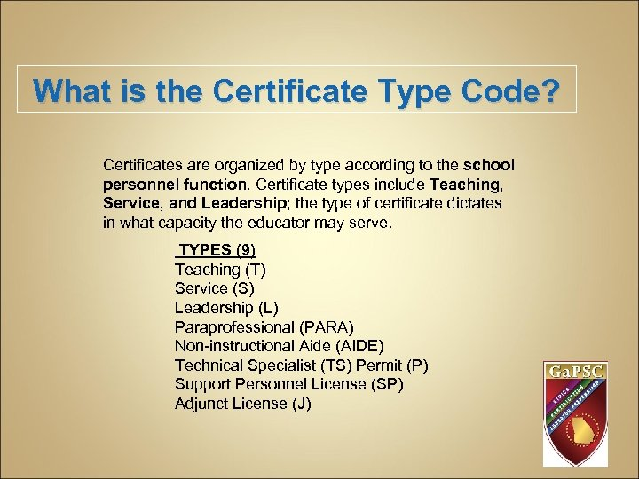 What is the Certificate Type Code? Certificates are organized by type according to the