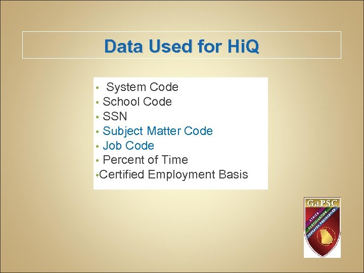 Data Used for Hi. Q • System Code • School Code • SSN •