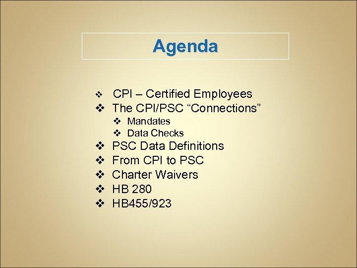 "Agenda v CPI – Certified Employees v The CPI/PSC ""Connections"" v Mandates v Data"