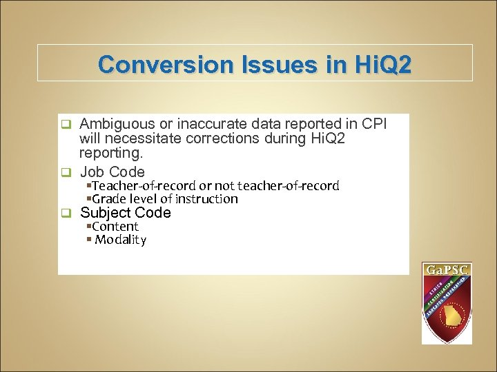 Conversion Issues in Hi. Q 2 Ambiguous or inaccurate data reported in CPI will