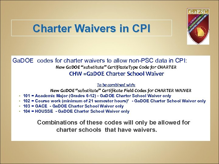 Charter Waivers in CPI Ga. DOE codes for charter waivers to allow non-PSC data