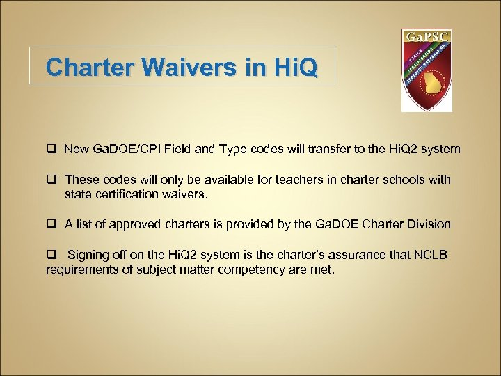 Charter Waivers in Hi. Q q New Ga. DOE/CPI Field and Type codes will