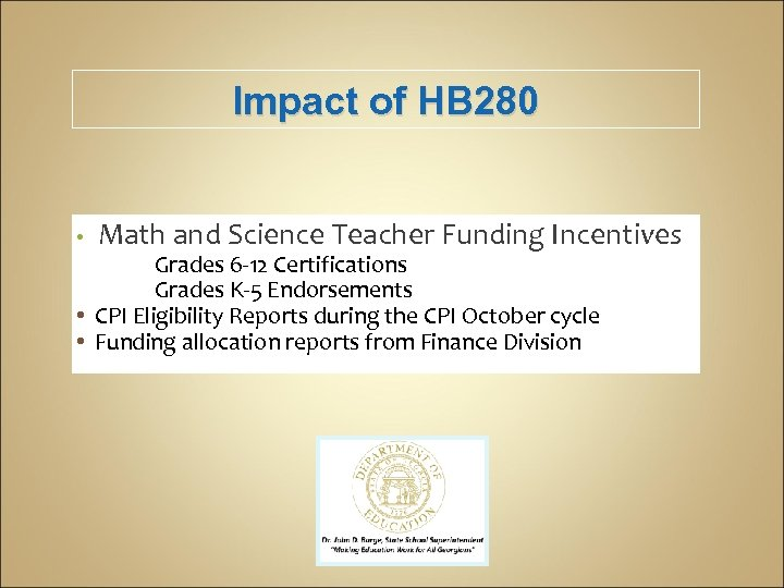 Impact of HB 280 • Math and Science Teacher Funding Incentives Grades 6 -12