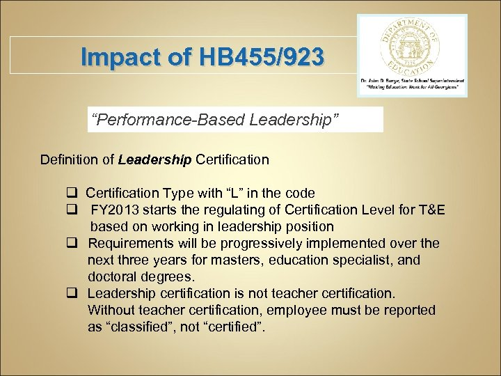 """Impact of HB 455/923 """"Performance-Based Leadership"""" Definition of Leadership Certification q Certification Type with"""