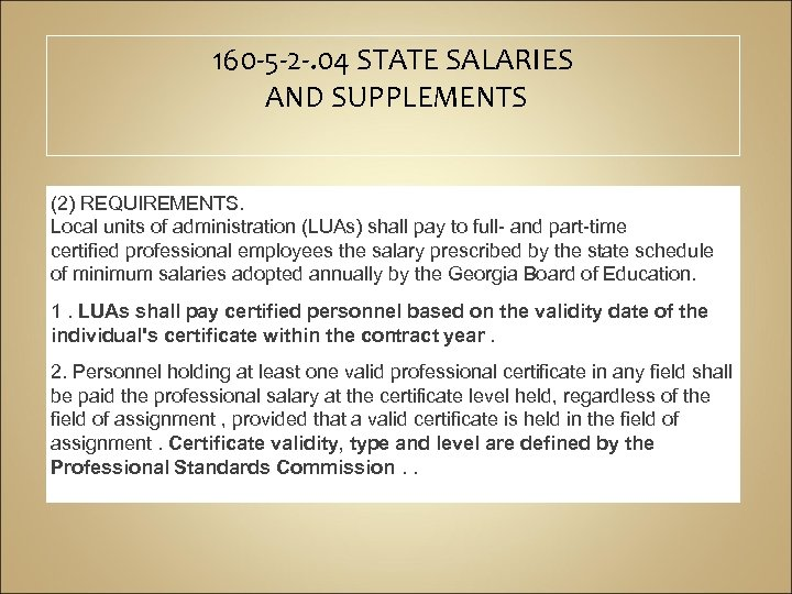 160 -5 -2 -. 04 STATE SALARIES AND SUPPLEMENTS (2) REQUIREMENTS. Local units of