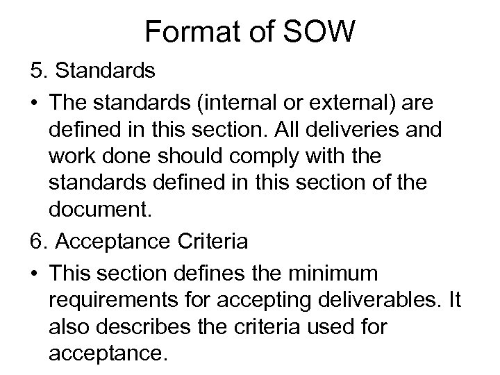 Format of SOW 5. Standards • The standards (internal or external) are defined in