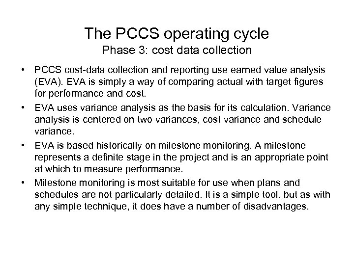 The PCCS operating cycle Phase 3: cost data collection • PCCS cost-data collection and