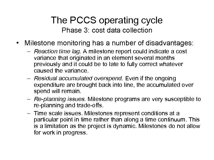 The PCCS operating cycle Phase 3: cost data collection • Milestone monitoring has a
