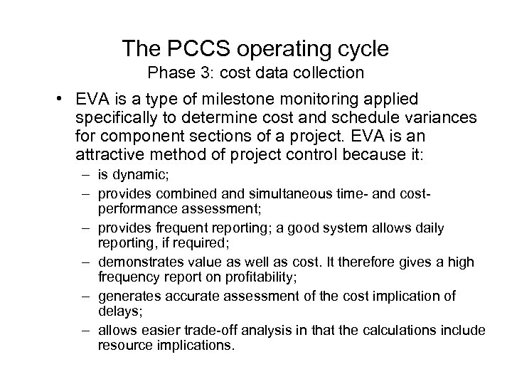 The PCCS operating cycle Phase 3: cost data collection • EVA is a type