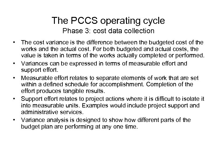 The PCCS operating cycle Phase 3: cost data collection • The cost variance is